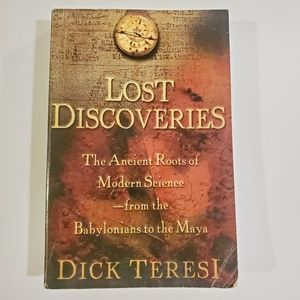 Lost Discoveries The Ancient Roots of Modern Scien